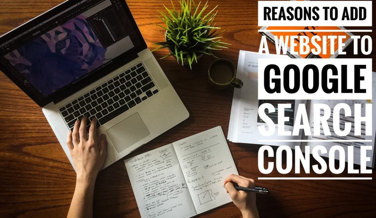 Picture that displays our topic on reasons to add website to search console