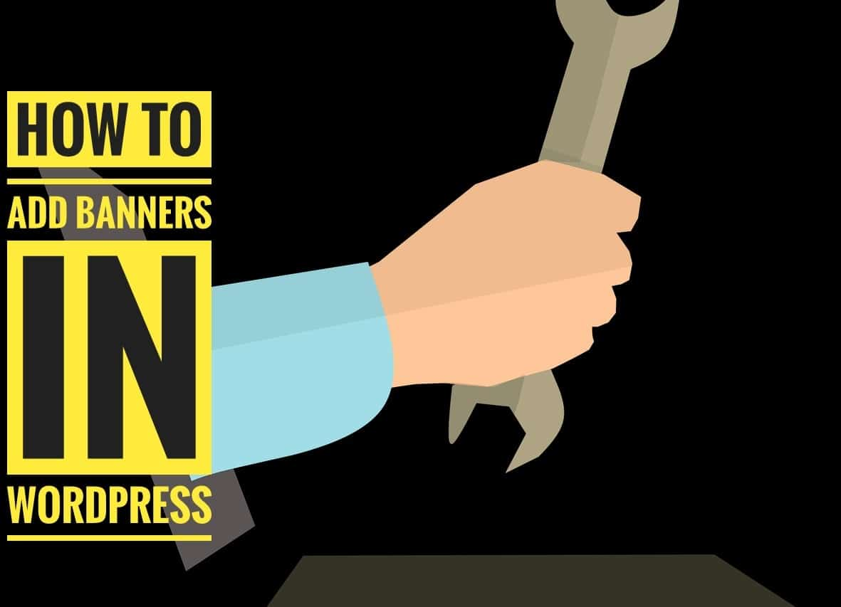 Picture with the inscription of the topic on how to add banners in WordPress