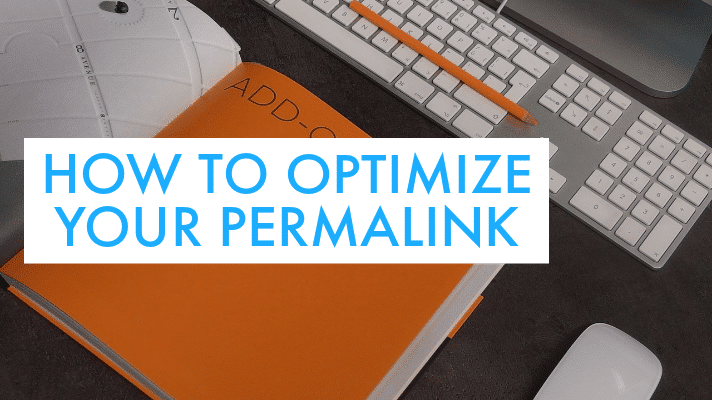 Image text on the topic how to optimize your permalinks